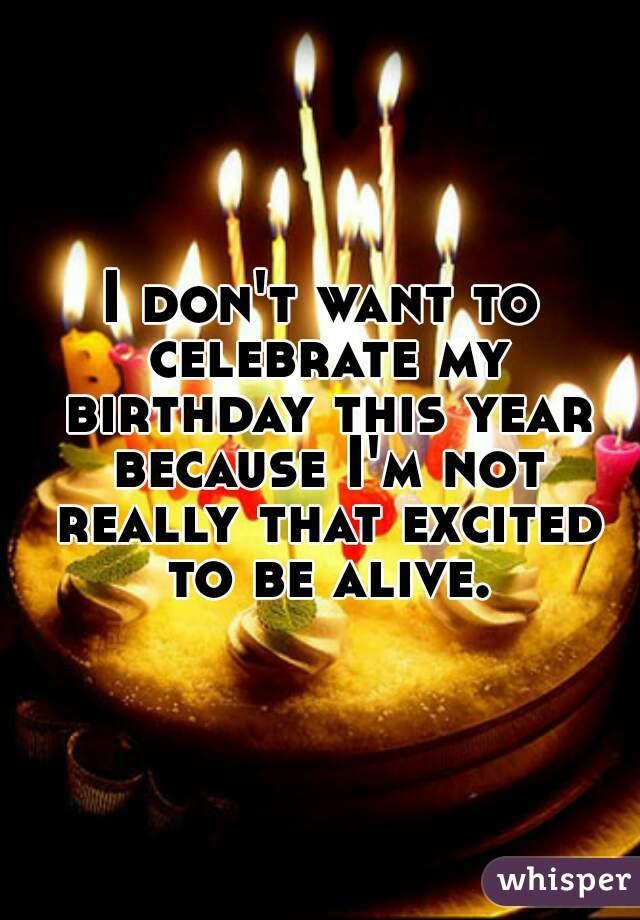 I Don T Want To Celebrate My Birthday This Year Because Happy Birthday Cake 640x920 Wallpaper Teahub Io