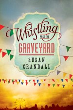 Review: Whistling Past the Graveyard, Susan Crandall