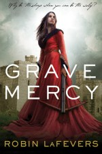 Review: Grave Mercy, Robin LaFevers