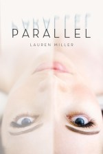 Review: Parallel, Lauren Miller