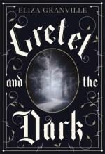 Review: Gretel and the Dark, Eliza Granville