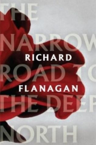 Review: The Narrow Road to the Deep North, Richard Flanagan