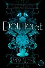 Review: Dollhouse, Anya Allyn