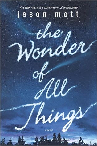 Review: The Wonder of All Things, Jason Mott