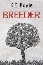 Review: Breeder, KB Hoyle