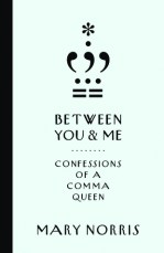 Review: Between You & Me, Mary Norris