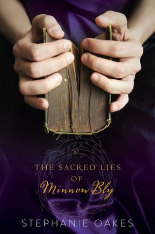Review: The Sacred Lies of Minnow Bly, Stephanie Oakes