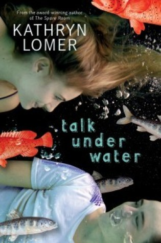 Review: Talk Under Water by Kathryn Lomer
