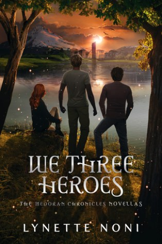 Review: We Three Heroes, Lynette Noni