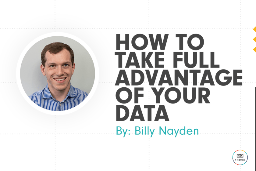 How To take Full Advantage of Your Data, sports analytics, understanding your fans, gathering fan data, fanalytics, billy nayden, 4FRONT analytics, 4FRONT 360, 4FRONT VANTAGE, sports marketing companies, sports analytics companies