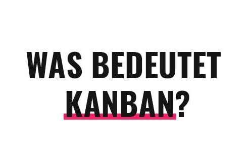 Was bedeutet Kanban?
