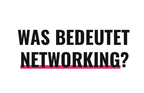 Was bedeutet Networking?