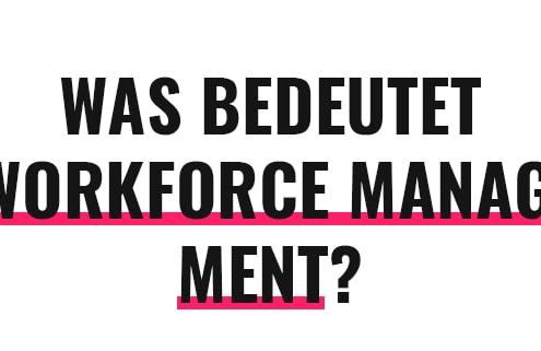Was bedeutet Workforce Management?