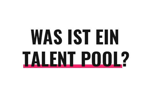 Was ist ein Talent Pool?