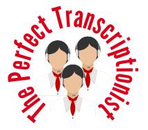 The Perfect Transcriptionist
