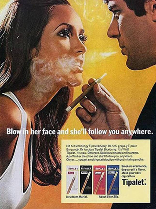 Tipalet Blow in her face and she'll follow you anywhere  ~ The most sexists advertising ~