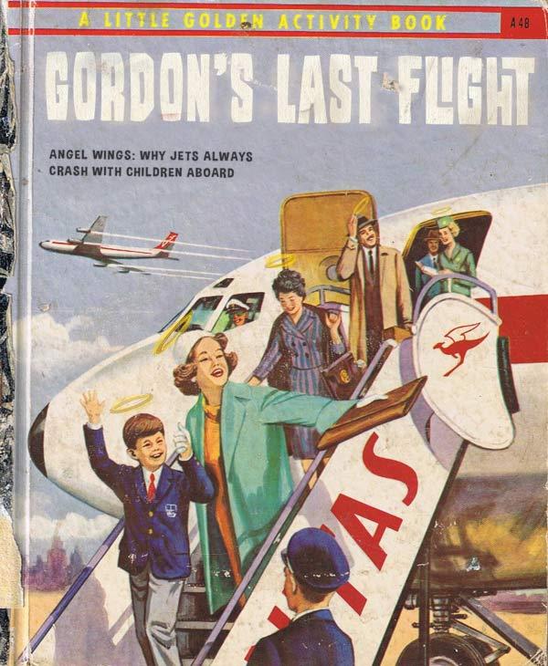 Gordon's Last Flight ~ 15 More Worst Children's Books