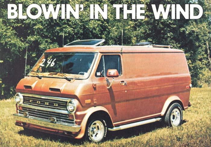 1970s Ford Custom Van ~ Blowin' in the Wind