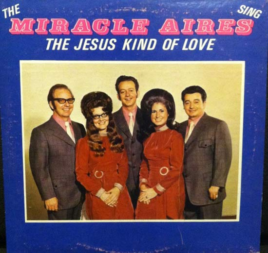 The Miracle Aires The Jesus Kind of Love ~ Album Cover Art ! The Bad, The Funny The Worst