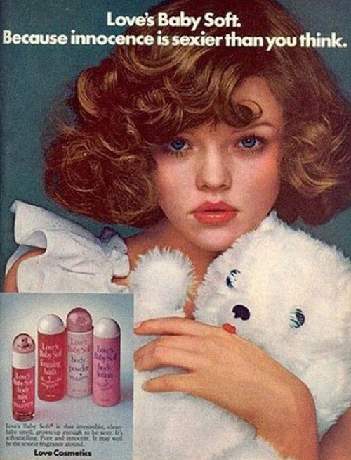 Brooke Shields for Love's Baby Soft Perfume. Can you say creepy and sexists?