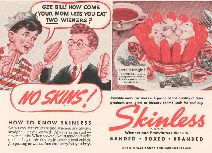 Creepy Vintage ad for skinless frankfurters - How come your mom lets you eat two winers?