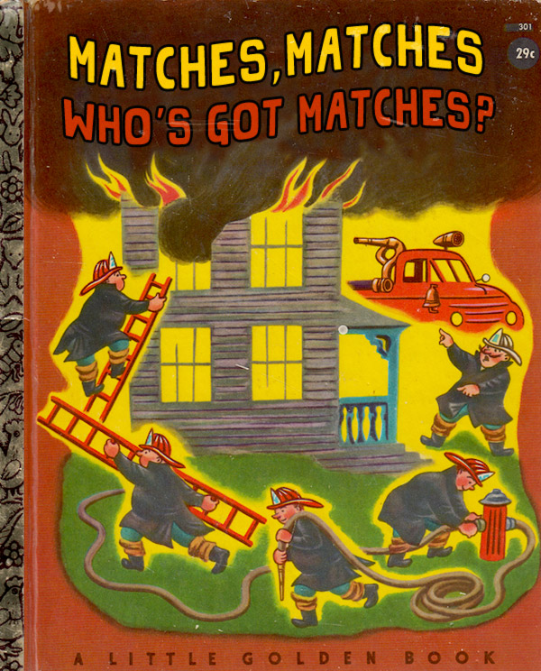 Matches Matches Who's Got Matches? ~ Classic Inappropriate Bad Childrens Books