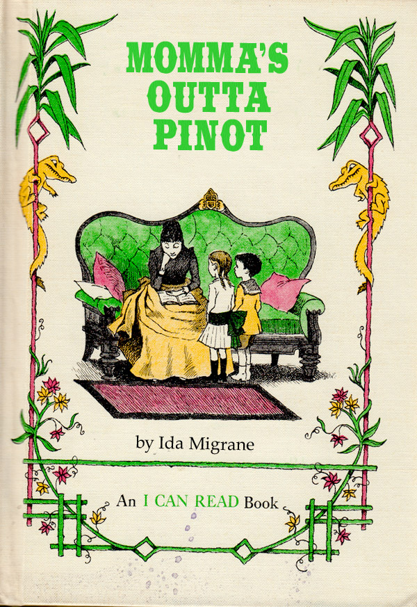 Momma's Outta Pinot ~ Classic Inappropriate Bad Childrens Books