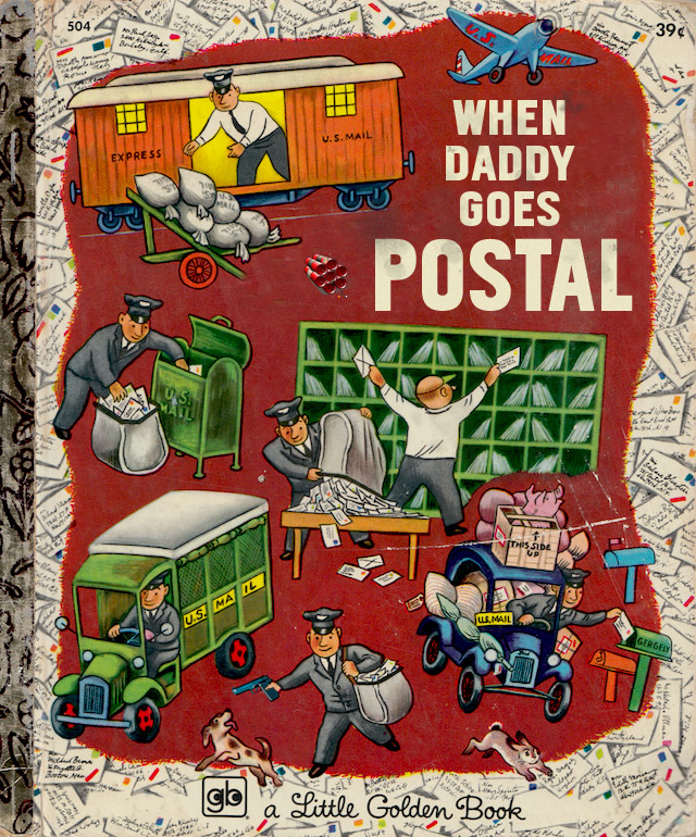 When Daddy Goes Postal ~ Classic Inappropriate Bad Childrens Books