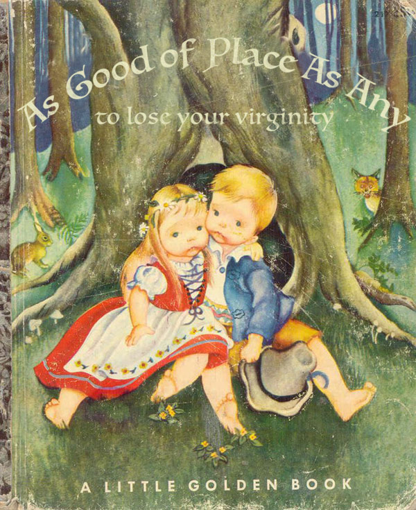 As Good of Place As Any To Lose Your Virginity ~ inappropriately bad children's book covers