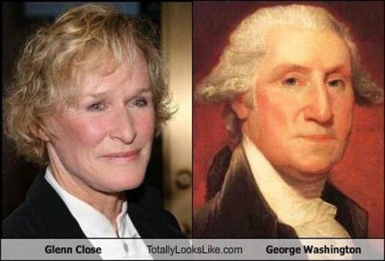 Celebrities that look like Historical Figures ~ Glenn Close George Washington