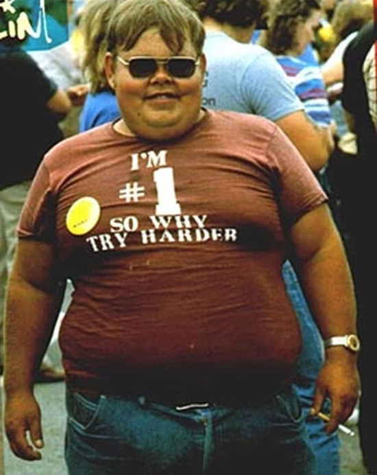 Fat boy in T-shirt I'm #1 so why try harder ~ Awkwardly Funny Family Photos