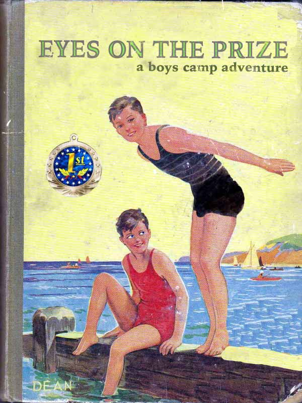 Classic Bad Inappropriate Children's Books: Eyes on The Prize A Boy's Camp Adventure