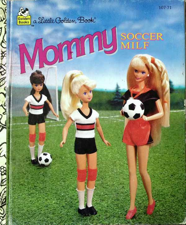 Classic Bad Inappropriate Children's Books: Barbie Mommy Soccer MILF