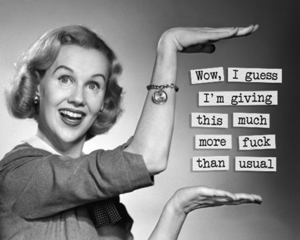 Funny pics ~ 1950's housewife ~ sarcasm ~ giving this much more fuck than usual