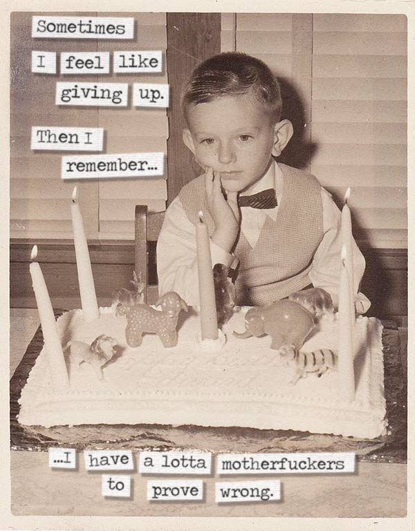 33 Funny Pics ~ 1950s sarcastic meme little boy's birthday feel like giving up