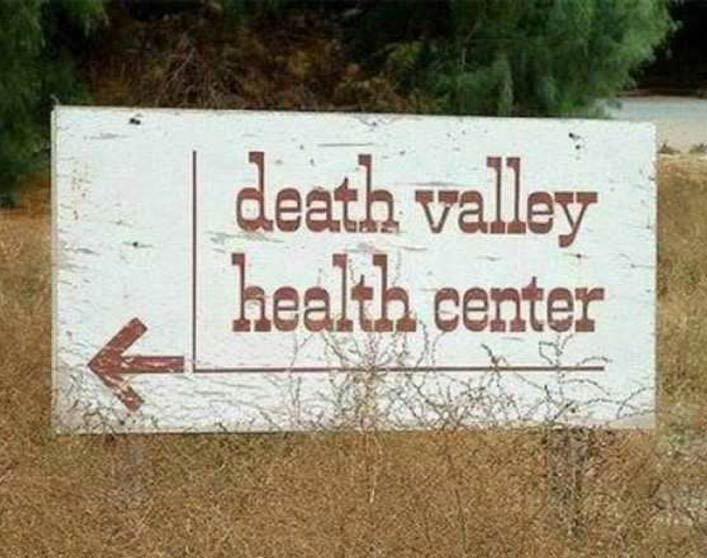 25 Funny Sign Fails ~ death valley health center