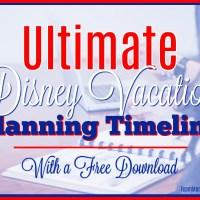 Ultimate Disney Vacation Planning Timeline