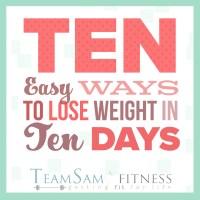 10 ways to lose weight in 10 days.
