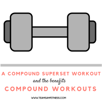 A compound superset workout and the benefits of compound workouts.