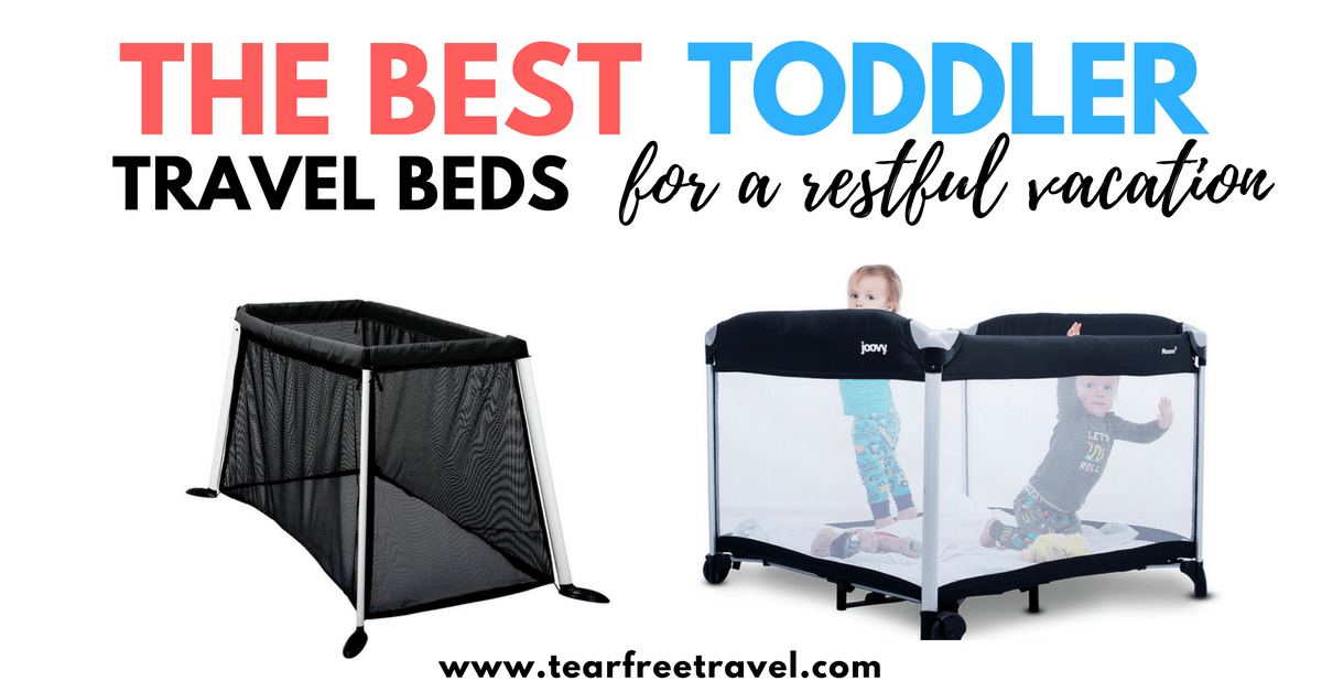 The Ultimate Guide To The Best Toddler Travel Beds 2020