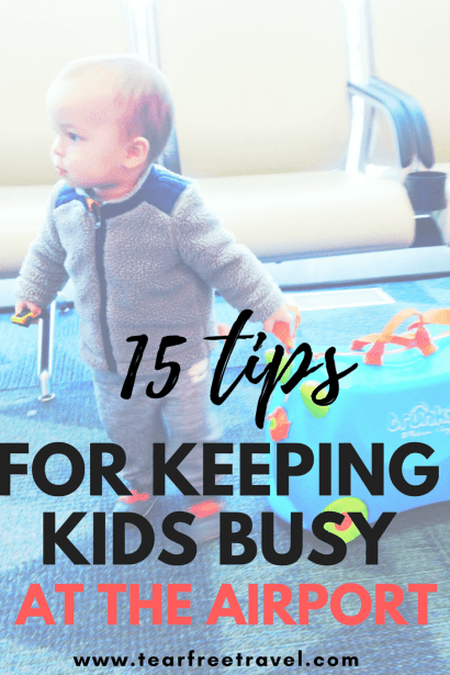 Keeping busy at the airport with little ones can be tough! I've got 15 ways to keep your baby, toddler, and preschool-aged kids occupied at the airport. #airporttips #travelwithkids #kidstravel #toddlertravel #toddlerairporttips #kidsairporttips #babyairporttips #babytravel