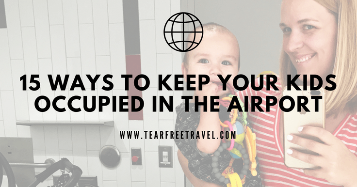 15 ways to keep your kids occupied at the airport