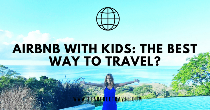 Airbnb with kids: The Best Way to Travel for Families?