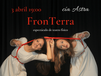 "Espectacle ""FronTerra"" cia Astra"