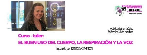 Uso del cuerpo, la respiración y la voz de Rebecca Simpson en el VI Festival Iberoamericano de Teatro para Niñas y Niños de Teatro Arbolé en Zaragoza.