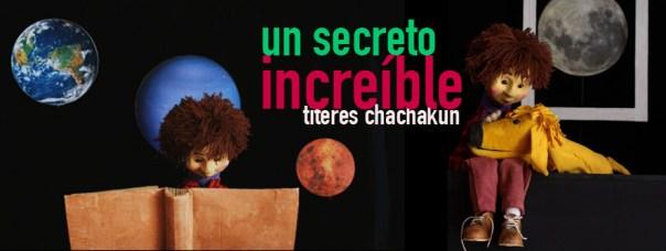 Un secreto increíble de Títeres Chachakun en el VI Festival Iberoamericano de Teatro para Niñas y Niños de Teatro Arbolé en Zaragoza.