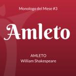"""Il Monologo di Amleto, da """"Amleto"""" di Shakespeare"""