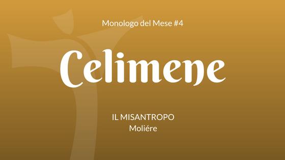 """Il monologo di Celimene, da """"Il Misantropo"""" di Molière"""