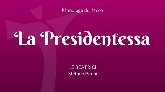"""Il monologo da """"La Presidentessa"""" di """"Le Beatrici"""" di Stefano Benni"""