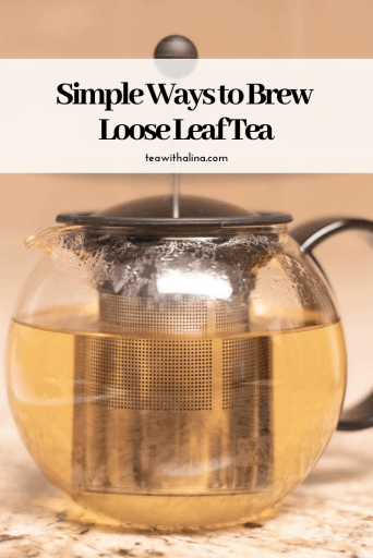 Simple Ways to Brew Loose Leaf Tea - Brewing loose leaf tea doesn't have to be difficult. There's many simple ways to enjoy your loose leaf tea.